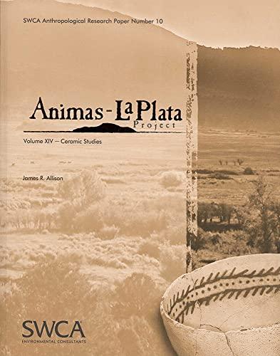 Animas-La Plata Project Volume XIV: Ceramic Studies (Swca Anthropological Research Paper): Allison,...