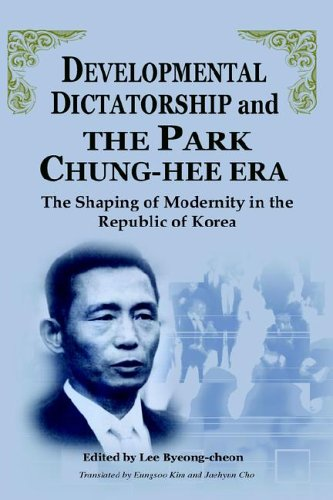 9781931907286: Developmental Dictatorship and the Park Chung-hee Era: The Shaping of Modernity in the Republic of Korea