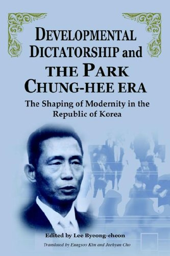 9781931907354: Developmental Dictatorship and The Park Chung-Hee Era: The Shaping of Modernity in the Republic of Korea