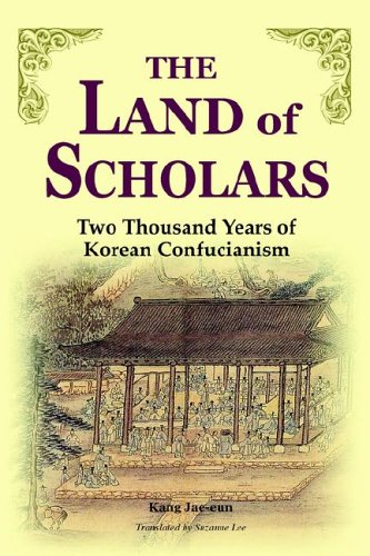 9781931907378: The Land of Scholars: Two Thousand Years of Korean Confucianism