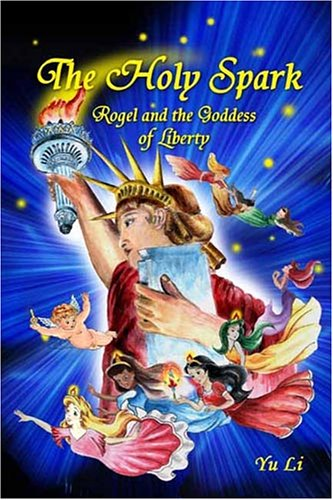 9781931907422: The Holy Spark: Rogel and the Goddess of Liberty