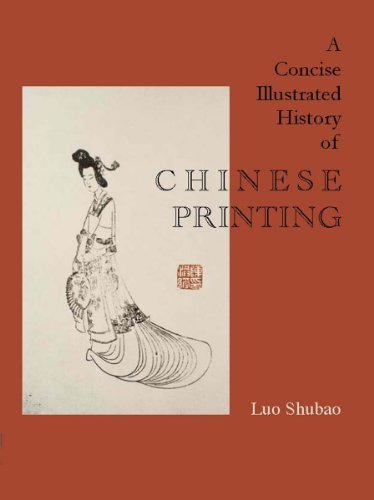 9781931907675: A Concise Illustrated History of Chinese Printing