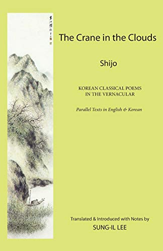 9781931907927: The Crane in the Clouds: Shijo: Korean Classical Poems in the Vernacular