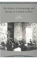 9781931909044: Politics of Archaeology and Identity in a Global Context (Aia Colloquia and Conference Papers)
