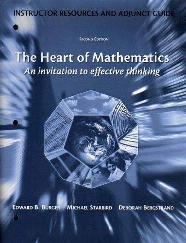 9781931914536: The Heart of Mathematics, an Invitation to Effective Thinking (Instructor's Resources and Adjunct Guide, Second Edition)