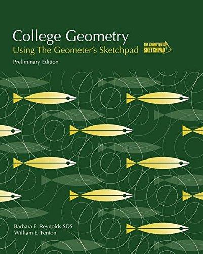 College Geometry Using The Geometer's Sketchpad®: Reynolds, Barbara E., Fenton, William E.