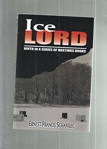 Ice Lord (Hastings Books, Ninth in a series): Ernest Francis Schanilec