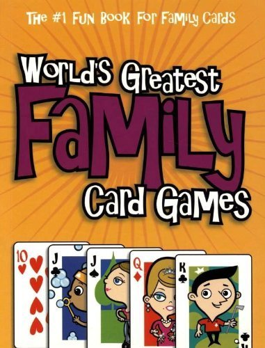 9781931918152: World's Greatest Family Card Games (The #1 Fun Book for Family Cards)