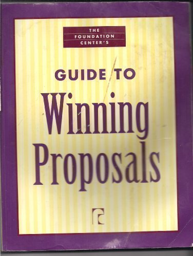 9781931923477: The Foundation Center's Guide to Winning Proposals (Write Winning Proposals)