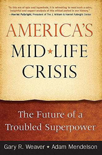 America's Midlife Crisis: The Future of a: Weaver, Gary R.,