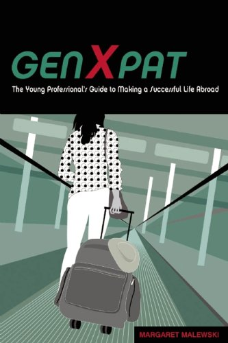 9781931930239: GenXpat: The Young Professional's Guide to Making a Successful Life Abroad