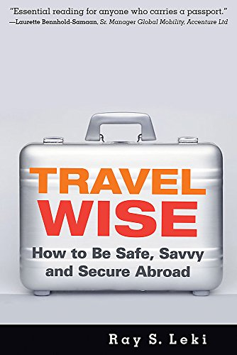 9781931930369: Travel Wise: How to Be Safe, Savvy and Secure Abroad