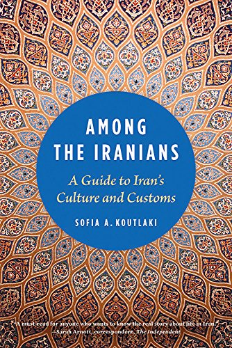 9781931930901: Among the Iranians: A Guide to Iran's Culture and Customs