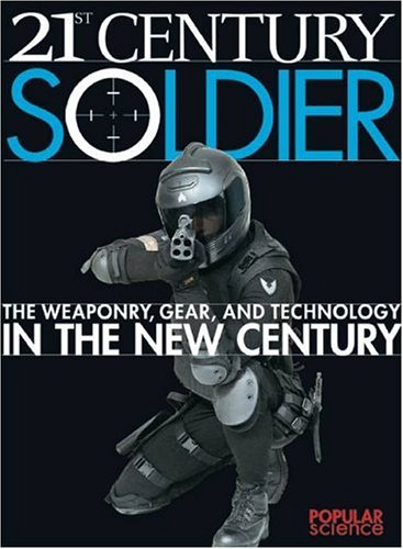 21st Century Soldier The Weaponry Gear and: Phil Scott