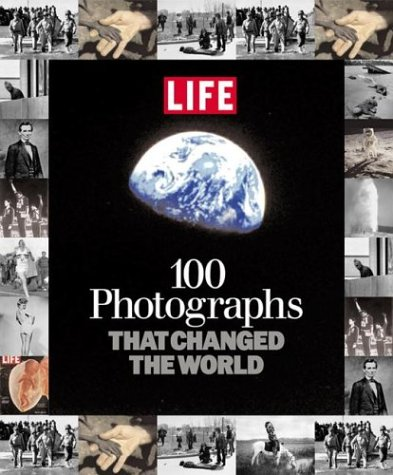 9781931933841: 100 Photographs That Changed the World