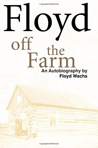 9781931942157: Floyd Off the Farm: An Autobiography by Floyd Wachs