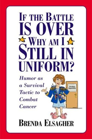 If the Battle is Over Why am I Still in Uniform? Humor as a survival tactic to combat cancer: Sig...