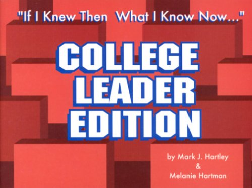 9781931945318: If I Knew Then What I Know Now...: College Leader Edition