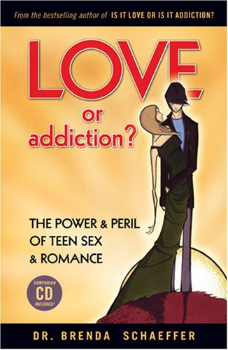 9781931945523: BOOK & CD: Love or Addiction? The Power & Peril of Teen Sex & Romance
