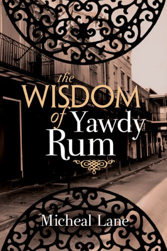 The Wisdom of Yawdy Rum: Lane, Micheal