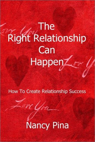 9781931947084: The Right Relationship Can Happen: How to Create Relationship Success