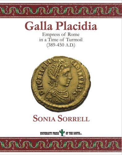 9781931948388: Galla Placidia. Empress of Rome in a Time of Turmoil (389-450 AD).
