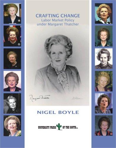 Crafting Change. Labor Market Policy under Margaret Thatcher.: Nigel Boyle