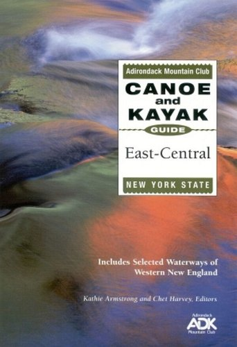 9781931951005: The Adirondack Mountain Club Canoe and Kayak Guide: East-Central New York State