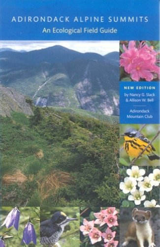 Adirondack Alpine Summits: An Ecological Field Guide: Nancy G. Slack; Allison W. Bell