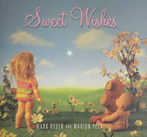 Sweet Wishes (1931955069) by Mark; Peck; Marion Ryden