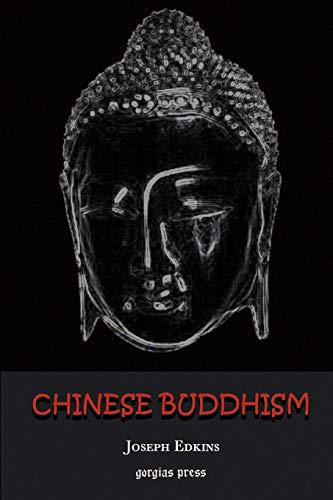 9781931956017: Chinese Buddhism: A Volume of Sketches, Historical, Descriptive and Critical