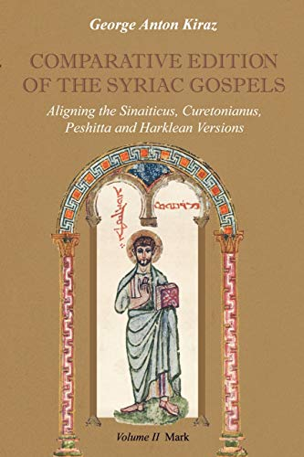 9781931956413: Comparative Edition of the Syriac Gospels: Aligning the Old Syriac Sinaiticus, Curetonianus, Peshitta and Harklean Versions Mark: 2