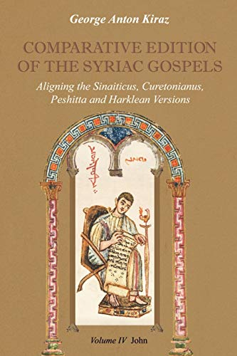 9781931956437: Comparative Edition of the Syriac Gospels: Aligning the Old Syriac Sinaiticus, Curetonianus, Peshitta and Harklean Versions John: 4