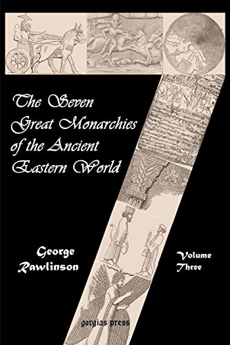 9781931956475: The Seven Great Monarchies of the Ancient Eastern World (Vol. 3: Parthia and Sassania)