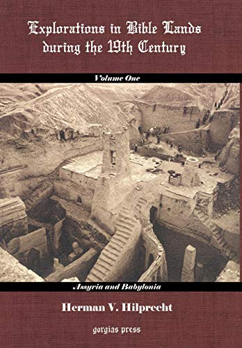 9781931956512: Explorations in Bible Land During the 19th Century (Volume 1: Assyria and Babylonia)