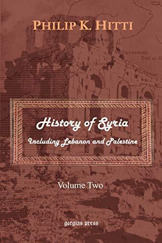 History of Syria Including Lebanon and Palestine: Hitti, Philip K.