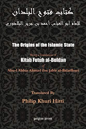 The Origins of the Islamic State (Kitab: Al-Baladhuri, Abu Al-Abbas
