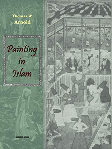 9781931956918: Painting in Islam, A Study of the Place of Pictorial Art in Muslim Culture