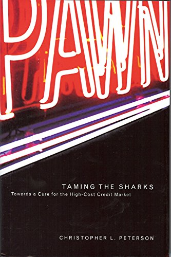 9781931968096: Taming the Sharks: Towards a Cure for the High-Cost Credit Market (Law, Politics, and Society)