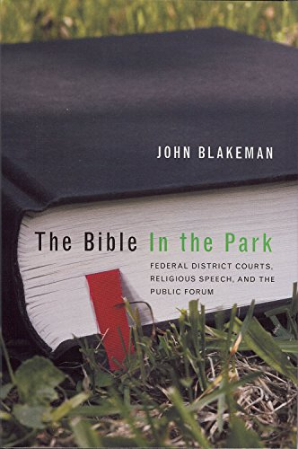 9781931968133: Bible in Park: Federal District Courts, Religious Speech, and the Public Forum (Law, Politics, and Society)