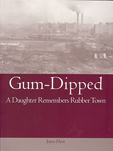 9781931968171: Gum-Dipped: A Daughter Remembers Rubber Town (Ohio History and Culture (Paperback))