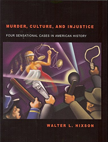 9781931968546: Murder, Culture, and Injustice: Four Sensational Cases in American History (Law, Politics, & Society Series)