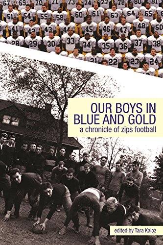 9781931968645: Our Boys in Blue and Gold: A Chronicle Of Zips Football: A Chronicle Of Zips Football