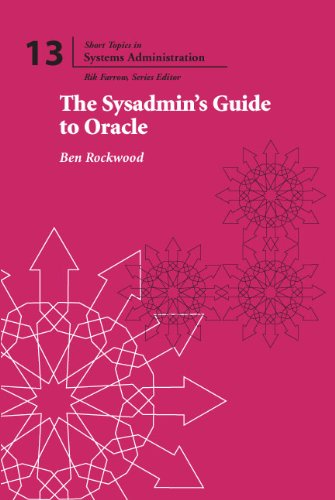 9781931971416: The Sysadmin's Guide to Oracle (Short Topics in System Administration, No. 13)
