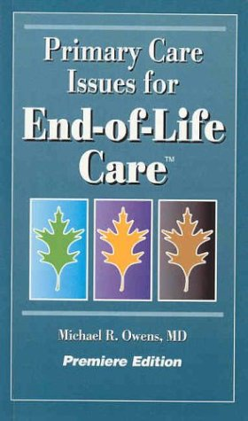 Primary Care Issues for End-of-Life Care: Owens, Michael R.