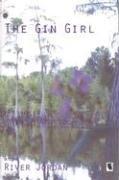 9781931982160: The Gin Girl