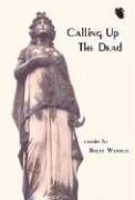 Calling Up the Dead: Weaver, Brett E.