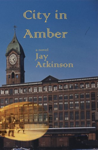 City in Amber: Jay Atkinson