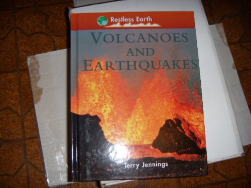 Volcanoes and Earthquakes (Restless Earth Series) (9781931983211) by Jennings, Terry J.