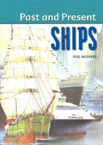 Ships (Past and Present (Thameside Press)): Neil Morris